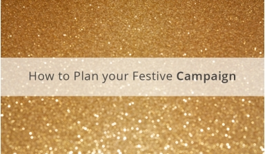 Planning Your Festive Campaigns