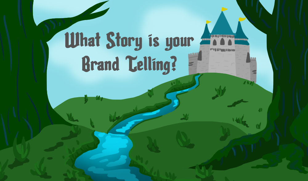 What Story is your Brand Telling?
